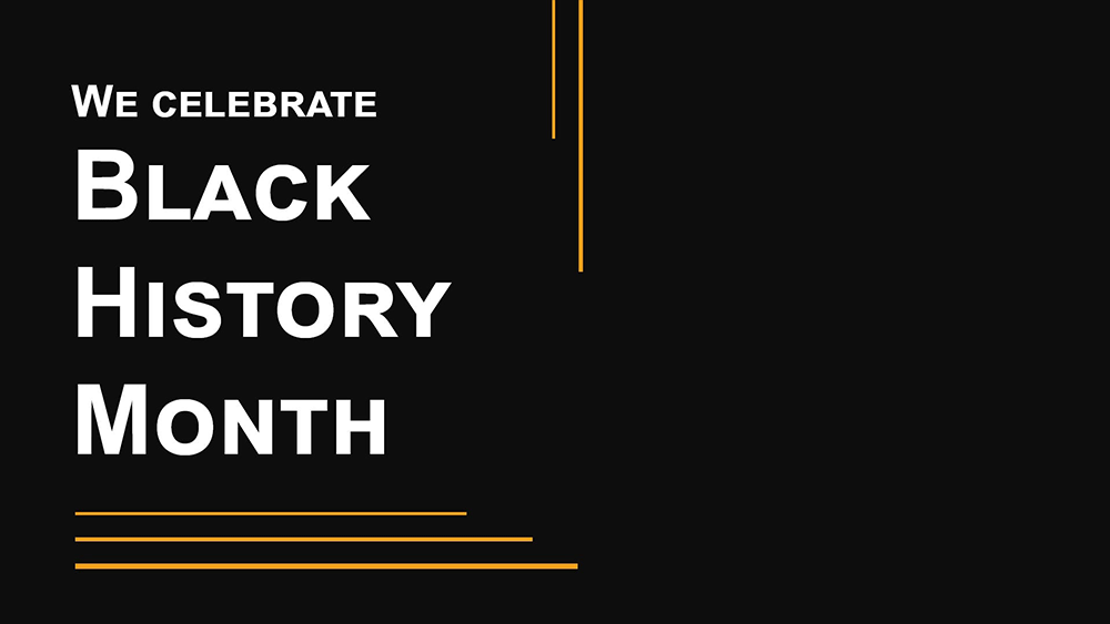 We Celebrate Black History Month